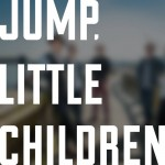 Jump, Little Children